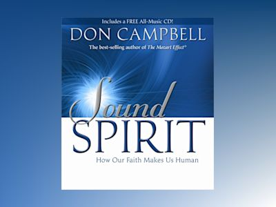 Sound spirit - how our faith makes us human av Don Campbell