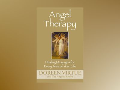 Angel Therapy : Healing Messages for Every Area of Your Life av Virtue Doreen