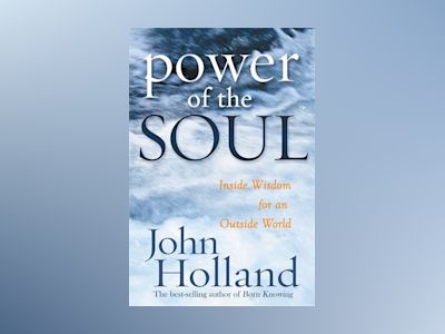 The Power Of The Soul av Holland John