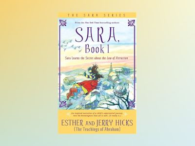 Sara, book 1 - sara learns the secret about the law of attraction av Jerry Hicks