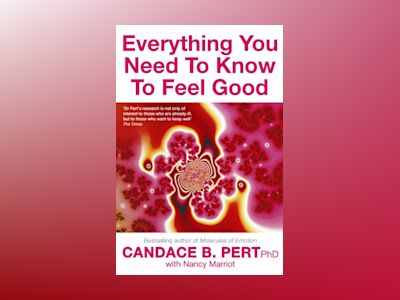 Everything You Need To Know To Feel Good av Pert Candace