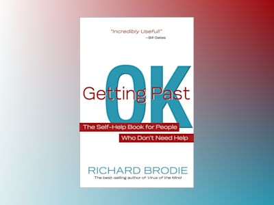 Getting past ok - the self-help book for people who dont need help av Richard Brodie