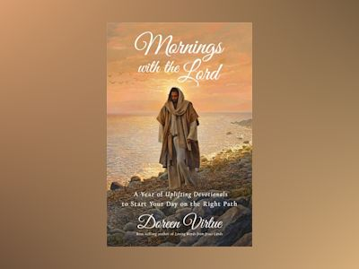 Mornings with the lord - a year of uplifting devotionals to start your day av Doreen Virtue