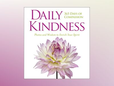 Daily kindness: 365 days of compassion av National Geographic