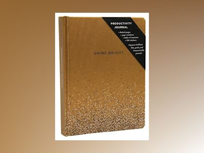 Shine Bright Productivity Journal, Gold av Chronicle Books