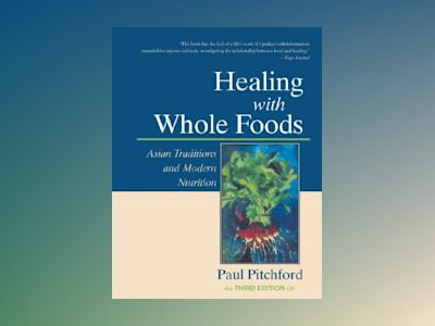 Healing with Whole Foods av Paul Pitchford