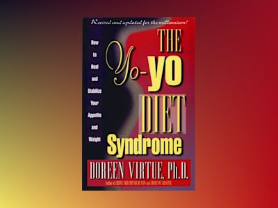 The Yo-Yo Diet Syndrome : How to Heal and Stabilize Your Appetite and Weight av Virtue Doreen
