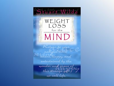 Weight loss of the mind av Stuart Wilde