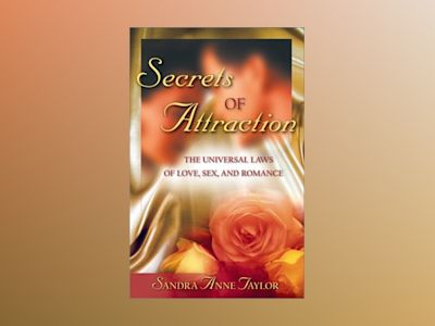 Secrets of attraction - the universal laws of love, sex and romance av Sandra Anne Taylor