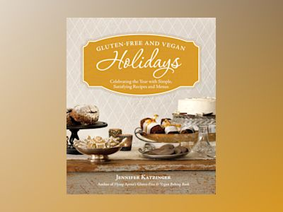 Gluten-Free and Vegan Holidays av Jennifer Katzinger