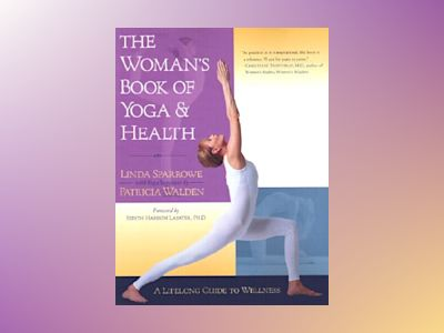 The Woman's Book of Yoga and Health av Linda Sparrowe
