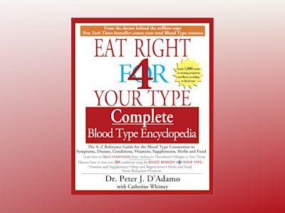Eat Right For Your Type Complete Blood Type Encyclopedia av Peter D'Adamo