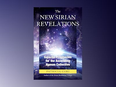 New sirian revelations - galactic prophecies for the ascending humancollect av Patricia Cori