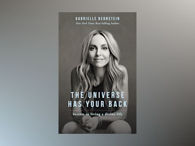 Universe has your back - how to feel safe and trust your life no matter wha av Gabrielle Bernstein