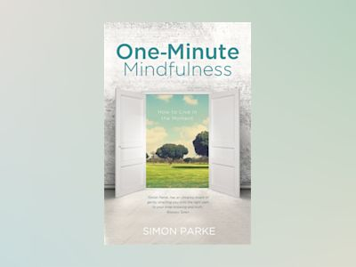 One-minute mindfulness - how to live in the moment av Simon Parke