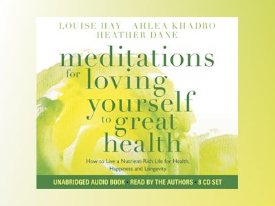 Meditations for loving yourself to great health av Heather Dane