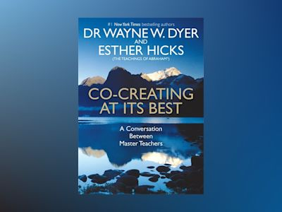 Co-creating at its best - a conversation between master teachers av Dr. Wayne W. Dyer