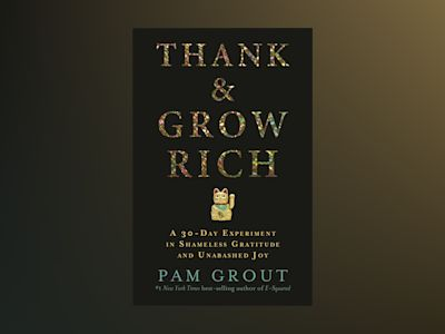 Thank & grow rich - a 30-day experiment in shameless gratitude and unabashe av Pam Grout