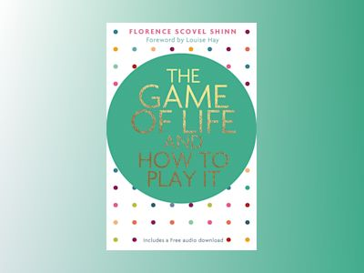 Game of life and how to play it av Florence Scovel Shinn
