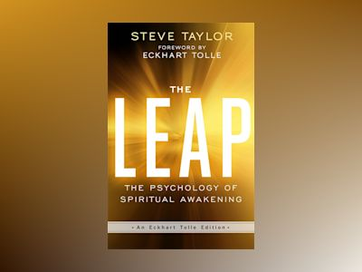Leap - the psychology of spiritual awakening (an eckhart tolle edition) av Steve Taylor