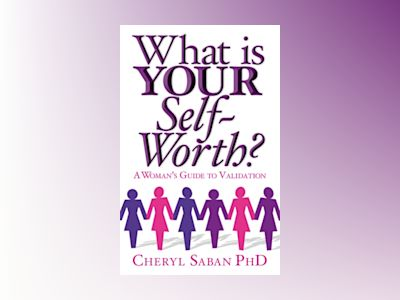 What is your self-worth? - a womans guide to validation av Cheryl Saban