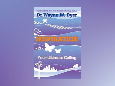 Inspiration - your ultimate calling av Wayne W Dyer