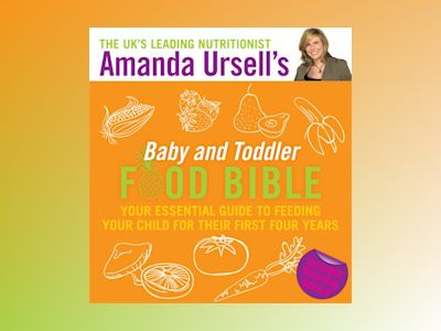 Amanda ursells baby and toddler food bible - your essential guide to feedin av Amanda Ursell