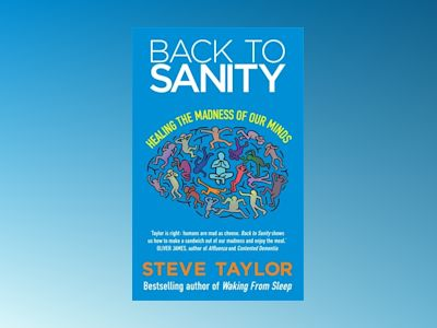 Back to sanity - healing the madness of our minds av Steve Taylor