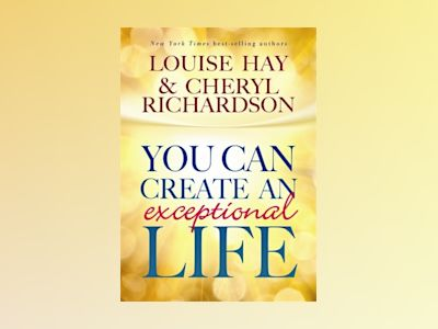You can create an exceptional life - candid conversations with louise hay a av Louise Hay