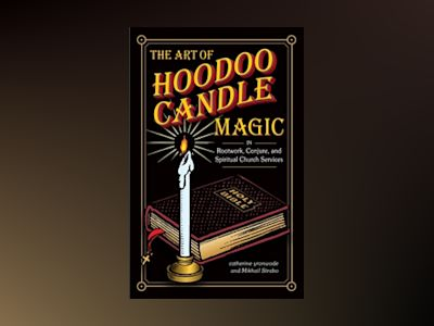 The Art of Hoodoo Candle Magic av Catherine Yronwode
