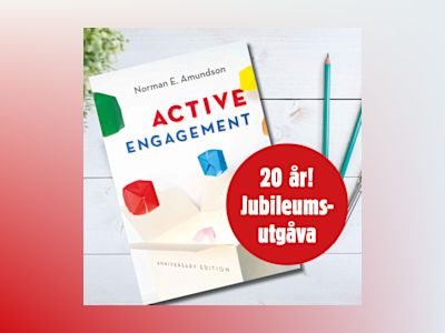 Active Engagement - anniversary edition av Norman E. Amundson