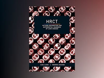 HRCT : pattern recognition and differential diagnosis of lung disease av Carl Lamm