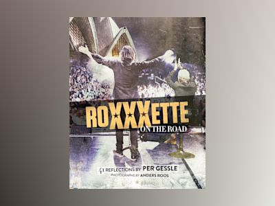 Roxette - Roxxxette on the road av Per Gessle
