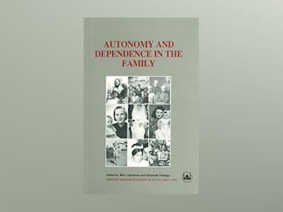 Autonomy and Dependence in the Family : Turkey and Sweden in Critical Perspective av Rita Liljeström