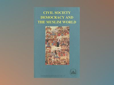 Civil Society, Democracy and the Muslim World : Papers Read at a Conference Held at the Swedish Research Institute in Istanbul, 28-30 October, 1996 av Elisabeth Özdalga