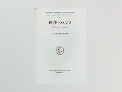 Five essays : In historical jurisprudence av Stig Strömholm