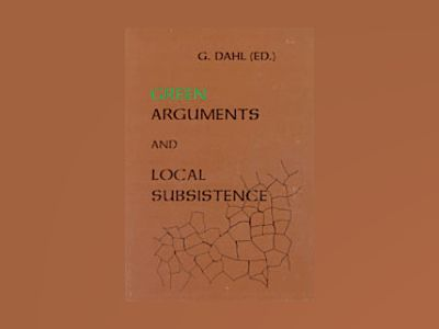 Green Arguments and Local Subsistence av Gudrun Dahl