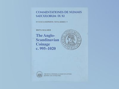 The Anglo-Scandinavian Coinage c. 995-1020 av Brita Malmer