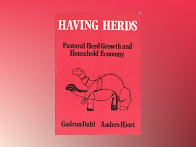 Having Herds : Pastoral Herd Growth and Household Economy av Gudrun Dahl