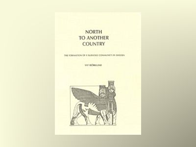 North to Another Country : The Formation of a Suryoyo Community in Sweden av Ulf Björklund