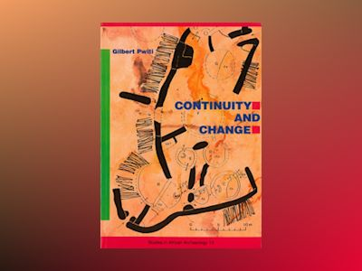 Continuity and change : an archaeological study of farming communities in northern Zimbabwe AD 500-1700 av Gilbert Pwiti