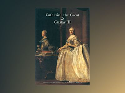 Catherine the Great & Gustav III av Magnus Olausson