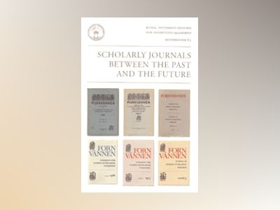 Scholarly journals between the past and the future av Martin Rundkvist