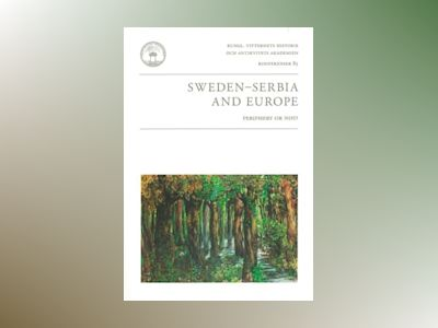 Sweden - Serbia and Europe : periphery or not? av Thomas Lundén