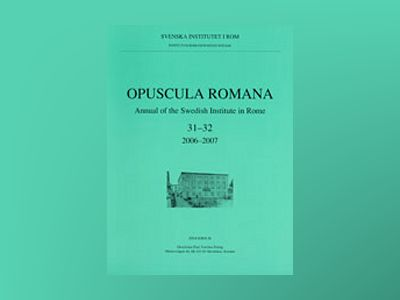 Opuscula Romana Annual of the Swedish Institute in Rome av Brita Alroth