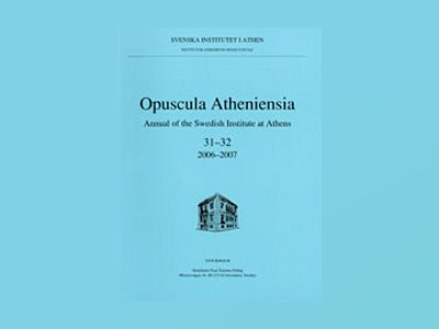 Opuscula Atheniensia Annual of the Swedish Institute at Athens av Brita Alroth