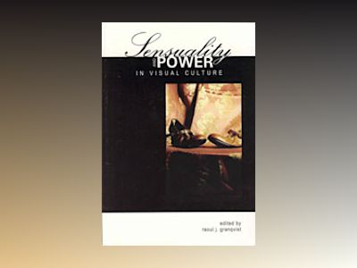 Sensuality and power in visual culture av Raoul J. Granqvist