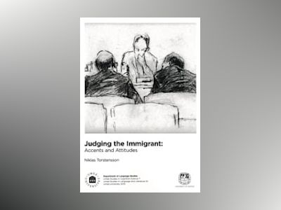 Judging the immigrant : accents and attitudes av Niklas Torstensson