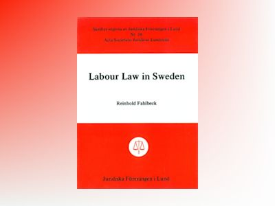 Labour Law in Sweden av Reinhold Fahlbeck