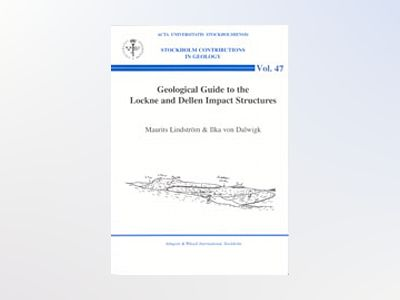 Geological Guide to the Lockne and Dellen Impact Structures av Maurits Lindström